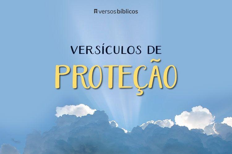 Versículos De Proteção Para Mostrar o Quanto é Guardado Por Deus 14